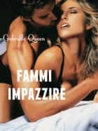 Fammi impazzire ebook by Gabrielle Queen