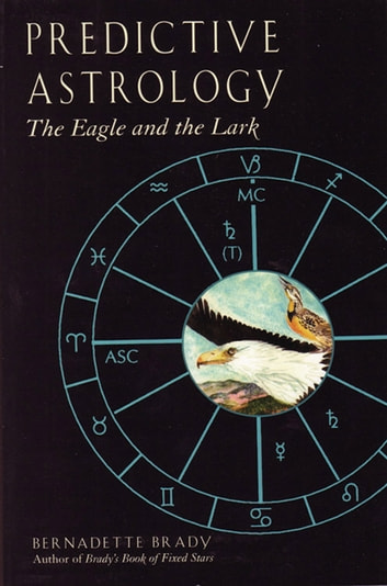 Predictive astrology the eagle and the lark ebook by bernadette predictive astrology the eagle and the lark ebook by bernadette brady fandeluxe PDF