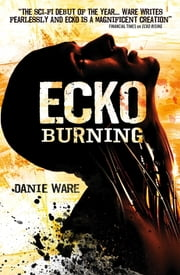 Ecko Burning ebook by Danie Ware