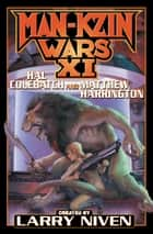 Man-Kzin Wars XI eBook by Larry Niven, Hal Colebatch, Matthew Harrington,...