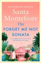 The Forget-Me-Not Sonata ebook by Santa Montefiore