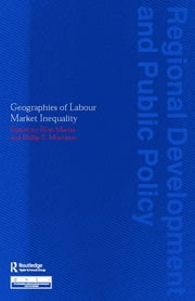 Geographies of Labour Market Inequality ebook by Ron Martin,Philip S. Morrison