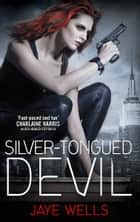Silver-Tongued Devil - Sabina Kane: Book 4 ebook by Jaye Wells
