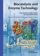 Biocatalysts and Enzyme Technology ebook by Klaus Buchholz, Volker Kasche, Uwe Theo Bornscheuer