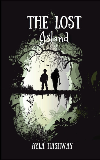 The Lost Island ebook by Ayla Hashway