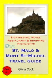 Saint Malo & Mont St-Michel Travel Guide - Sightseeing, Hotel, Restaurant & Shopping Highlights (Illustrated) ebook by Olivia Cook