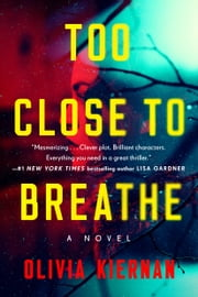 Too Close to Breathe - A Novel ebook by Olivia Kiernan