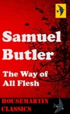 The Way of All Flesh ebook by Samuel Butler