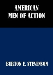 American Men Of Action ebook by Burton E. Stevenson