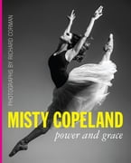 Misty Copeland, Power and Grace