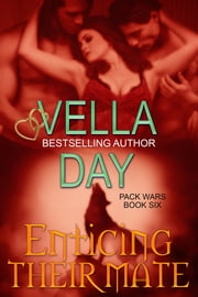 Enticing Their Mate - Military Werewolf Menage ebook by Vella Day