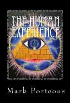 The Human Experience ebook by Mark Porteous