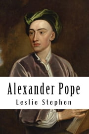 Alexander Pope ebook by Leslie Stephen