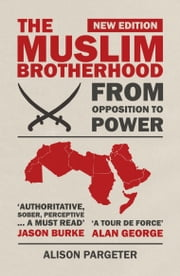 The Muslim Brotherhood - From Opposition to Power ebook by Alison Pargeter