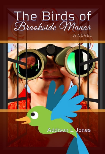 The Birds of Brookside Manor ebook by Addison L. Jones