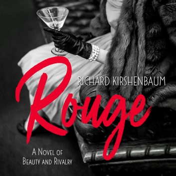 Rouge - A Novel of Beauty and Rivalry audiobook by Richard Kirshenbaum