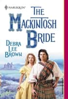 The Mackintosh Bride ebook by Debra Lee Brown