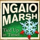 Tied Up in Tinsel audiobook by Ngaio Marsh