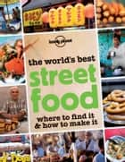 The World's Best Street Food ebook by Lonely Planet Food