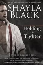 Holding on Tighter ebook by Shayla Black