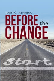 Before the Change ebook by John G. Henning