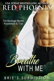 Breathe With Me - Brie's Submission, #12 ebook by Red Phoenix