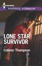 Lone Star Survivor ebook by Colleen Thompson