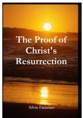 The Proof of Christ's Resurrection ebook by Silvio Famularo