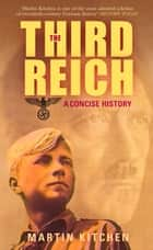 Third Reich - A Concise History ebook by Martin Kitchen