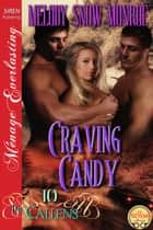 Craving Candy ebook by Melody Snow Monroe