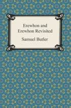 Erewhon and Erewhon Revisited ebook by Samuel Butler