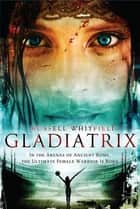 Gladiatrix ebook by Russell Whitfield