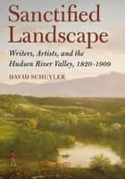 Sanctified Landscape ebook by David Schuyler