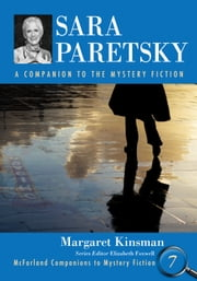 Sara Paretsky - A Companion to the Mystery Fiction ebook by Margaret Kinsman