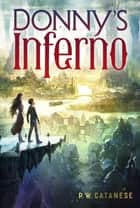 Donny's Inferno ebook by P. W. Catanese