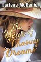 The Year of Chasing Dreams ebook by Lurlene McDaniel