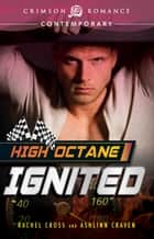 High Octane: Ignited ebook by Rachel Cross