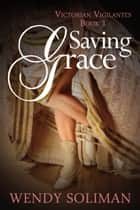 Saving Grace ebook by Wendy Soliman