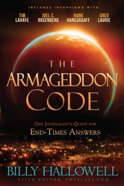The Armageddon Code - One Journalist's Quest for End-Times Answers ebook by Billy Hallowell