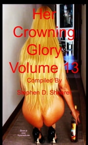 Her Crowning Glory Volume 013 ebook by Stephen Shearer