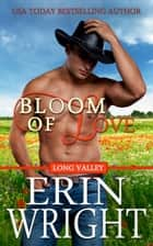 Bloom of Love - An Interracial Western Romance Novel ebook by Erin Wright
