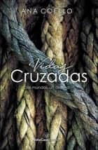 Vidas cruzadas ebook by Ana Coello