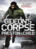 Gideon's Corpse - A Gideon Crew Novel ebook by Douglas Preston, Lincoln Child