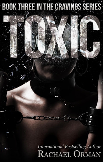 Toxic - Cravings, #3 ebook by Rachael Orman