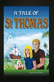 A Tale of St Thomas ebook by David Dale
