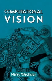 Computational Vision ebook by Wechsler, Harry