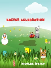 Easter Celebration ebook by Nicolae Sfetcu
