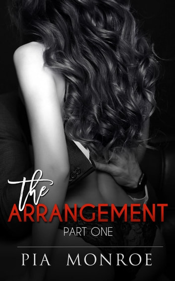 The Arrangement (Part One) - Total Control, #1 ebook by Pia Monroe
