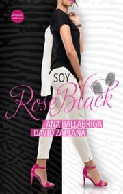 Soy Rose Black eBook by Ana Ballabriga, David Zaplana