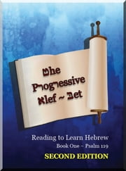 The Progressive Alef-Bet: Reading to Learn Hebrew - Book One ~ Psalm 119 ebook by Minister 2 Others,Ahava Lilburn